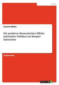Die Positiven Konomischen Effekte Informeller Politiken Am Beispiel Indonesien