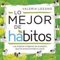 Lo Mejor de Habitos / The Best of Habits?: Las Mejores Imagenes de la Pagina Que Ha Revolucionado Tu Salud
