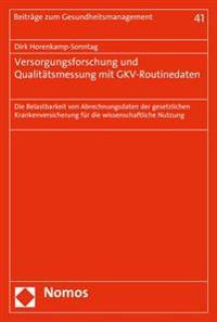 Versorgungsforschung Und Qualitatsmessung Mit Gkv-Routinedaten: Die Belastbarkeit Von Abrechnungsdaten Der Gesetzlichen Krankenversicherung Fur Die Wi