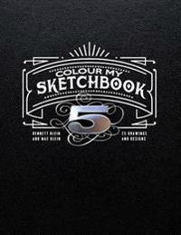 Colour My Sketchbook 5: 25 Greyscale Drawings