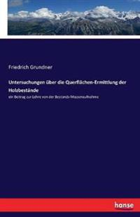 Untersuchungen Uber Die Querflachen-Ermittlung Der Holzbestande