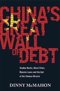 Chinas great wall of debt - shadow banks, ghost cities, massive loans and t