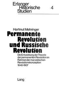 Permanente Revolution Und Russische Revolution: Die Entwicklung Der Theorie Der Permanenten Revolution Im Rahmen Der Marxistischen Revolutionskonzepti