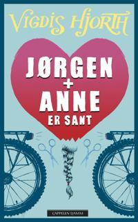 Jørgen + Anne er sant - Vigdis Hjorth pdf epub