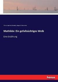 Mathilde: Ein gefallsüchtiges Weib