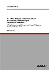 Die Swot-Analyse ALS Instrument Zur Produktimplementierung Im Gesundheitstourismus