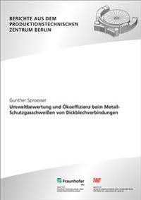 Umweltbewertung und Ökoeffizienz beim Metall-Schutzgasschweißen von Dickblechverbindungen.