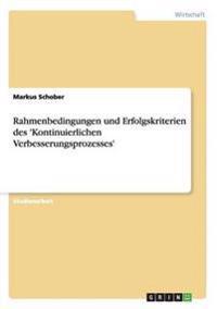 Rahmenbedingungen Und Erfolgskriterien Des 'Kontinuierlichen Verbesserungsprozesses'