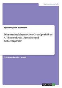 """Lebensmittelchemisches Grundpraktikum A. Themenkreis """"Proteine Und Kohlenhydrate"""