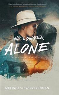 No Longer Alone: Based on a True Story