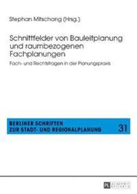 Schnittfelder von Bauleitplanung und raumbezogenen Fachplanungen