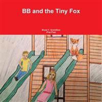 BB and the Tiny Fox
