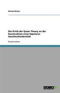 Die Kritik Der Queer Theory an Der Konstruktion Einer Bipolaren Geschlechtsidentitat
