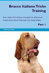 Bracco Italiano Tricks Training Bracco Italiano Tricks & Games Training Tracker & Workbook. Includes