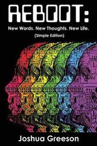 Reboot: New Words. New Thoughts. New Life. (Simple Edition)