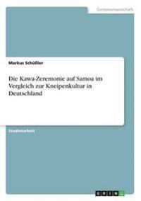Die Kawa-Zeremonie Auf Samoa Im Vergleich Zur Kneipenkultur in Deutschland