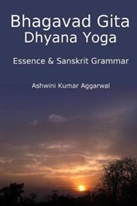Bhagavad Gita Dhyana Yoga - Essence & Sanskrit Grammar
