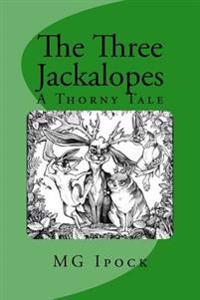 The Three Jackalopes: A Thorny Tale