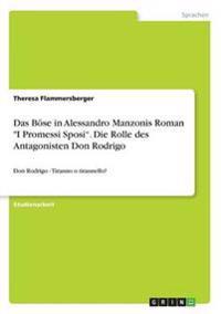 Das Bose in Alessandro Manzonis Roman -I Promessi Sposi-. Die Rolle Des Antagonisten Don Rodrigo