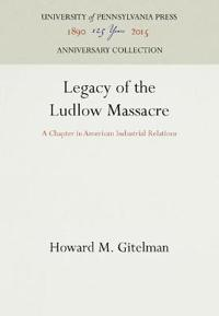 Legacy of the Ludlow Massacre