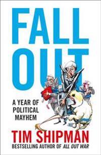 Fall out - a year of political mayhem