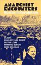 Anarchist Encounters: Russia in Revolution