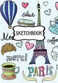 Sketchbook: Sketchy Paris: 120 Pages of 7 X 10 Blank Paper for Drawing, Doodling or Sketching (Sketchbooks)