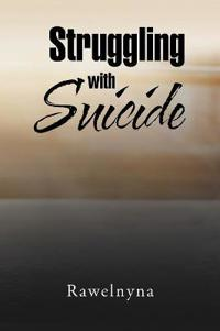 Struggling With Suicide