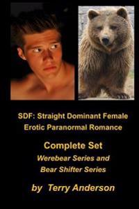 Sdf: Straight Dominant Female Erotic Paranormal Romance Complete Set Werebears