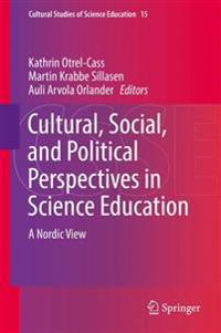 Cultural, Social, and Political Perspectives in Science Education