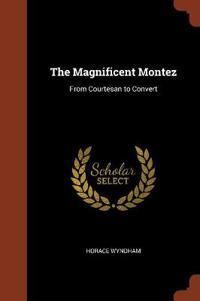 The Magnificent Montez