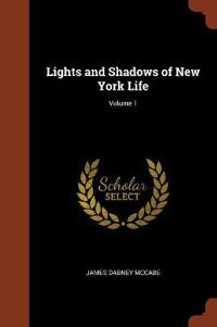 Lights and Shadows of New York Life; Volume 1