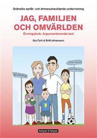 Gränslös språk- och ämnesutvecklande undervisning, Del 1, Jag, familjen och omvärlden, övningsbok Argumenterande texttyper