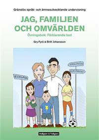 Gränslös språk-och ämnesutvecklande undervisning, Del 1, Jag, familjen och omvärlden, övningsbok Förklarande texttyper