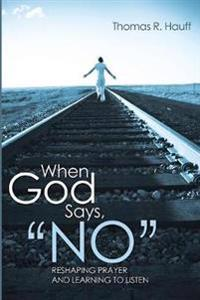 When God Says, No