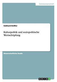Kulturpolitik Und Soziopolitische Wertschopfung