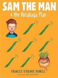 Sam the Man & the Rutabaga Plan