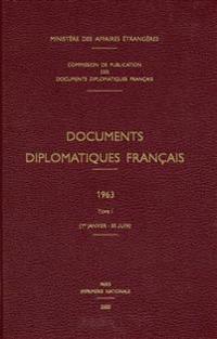 Documents Diplomatiques Français: 1963 - Tome I (1er Janvier - 30 Juin)