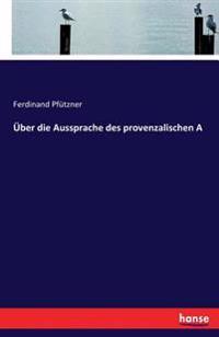 Uber Die Aussprache Des Provenzalischen a