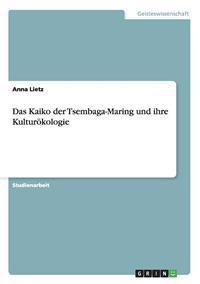 Das Kaiko Der Tsembaga-Maring Und Ihre Kulturokologie