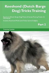 Keeshond (Dutch Barge Dog) Tricks Training Keeshond (Dutch Barge Dog) Tricks & Games Training Tracker & Workbook. Includes