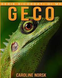 Geco: Libro Sui Geco Per Bambini Con Foto Stupende & Storie Divertenti