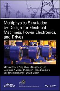 Multiphysics Simulation by Design for Electrical Machines, Power Electronics and Drives