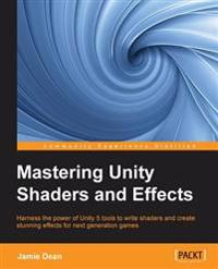 Mastering Unity Shaders and Effects - Jamie Dean - böcker