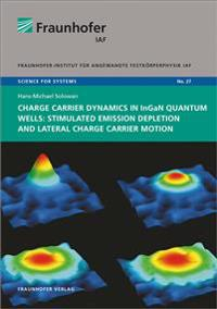 Charge carrier dynamics in InGaN quantum wells: Stimulated emission depletion and lateral charge carrier motion.