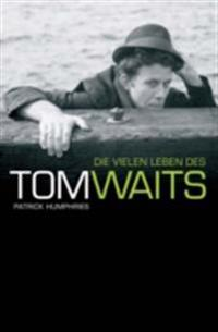 Die Vielen Leben des Tom Waits