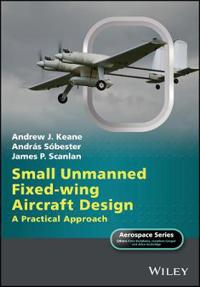 Small Unmanned Fixed-Wing Aircraft Design: A Practical Approach