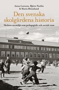 Den svenska skolgårdens historia