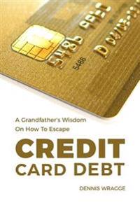 A Grandfather's Wisdom on How to Escape Credit Card Debt