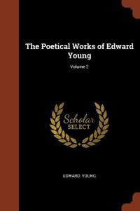 The Poetical Works of Edward Young; Volume 2